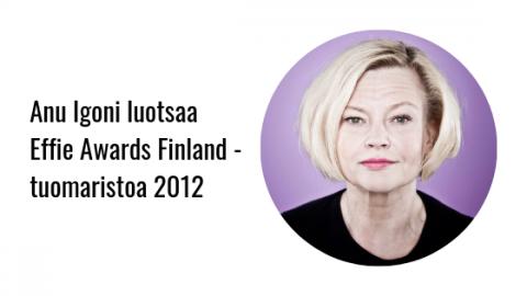 Anu Igoni luotsaa Effie Awards Finland -tuomaristoa