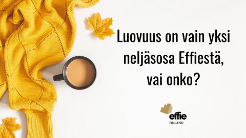 Luovuus on vain yksi neljäsosa Effiestä, vai onko?