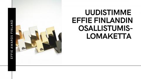 Uudistimme Effie Awards Finlandin osallistumislomaketta